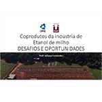 ProfJulianoFernandes-CoprodutosDaIndustriaDeEtanolDeMilhoDesafiosEOportunidaadesx150